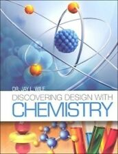 Dr. Jay L. Wile Discovering Design With Chemistry