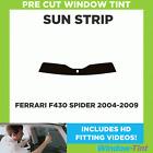 Pre Cut Window Tint - Fits Ferrari F430 Spider 2004-2009 - Sunstrip