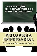 Pedagogia Empresarial : As Organizacoes Como Espaco-Tempo de...