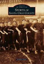 Sports of Santa Cruz County (Images of America (Arcadia Publishing))