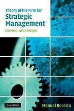 Theory of the Firm for Strategic Management: Economic Value Analysis (Paperback
