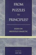 From Puzzles to Principles? : Essays on Aristotle's Dialectic by May Sim...