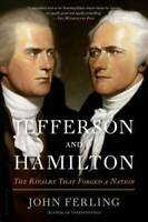 Jefferson and Hamilton: The Rivalry That Forged a Nation - Paperback - VERY GOOD