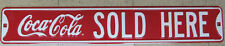Embossed Steel Coca-Cola Sold Here Sign -NEW