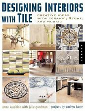 Designing Interiors with Tile: Creative Ideas with Ceramic, Stone and,-ExLibrary