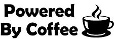 Powered By Coffee Vinyl Decal Sticker for Car/Window/Wall