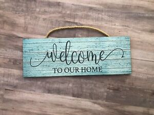 """Welcome to Our Home, Wooden Sign Home, Gift, Love, Family, 5x14"""" P212"""