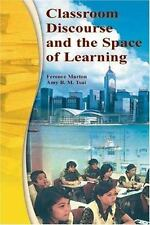 Classroom Discourse and the Space of Learning by Amy B. M. Tsui, Mun Ling Lo,...