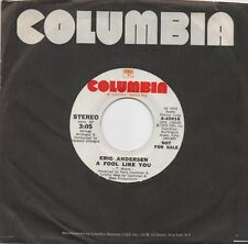 ERIC ANDERSEN Columbia 4-45916 DJ White Label Promo 45 A FOOL LIKE YOU (1973)