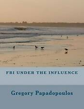 NEW FBI under the influence by Gregory Papadopoulos