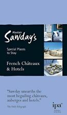 French Châteaux and Hotels Special Places to Stay (Alastair Sawday's Special Pla