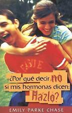 Por qué decir no si mis hormonas dicen: Hazlo? (Spanish Edition)-ExLibrary