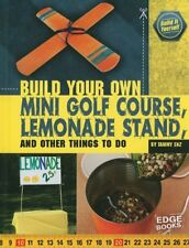 Build Your Own Mini Golf Course, Lemonade Stand, a
