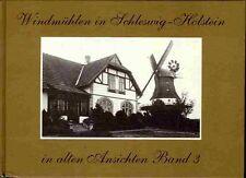 Windmühlen in Schleswig-Holstein in alten Ansichten - Band 3 - NEU