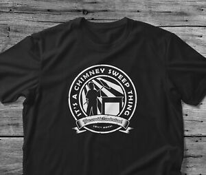 Chimney Sweep Gift T Shirt It's A Chimney Sweep Thing You Wouldn't Understand