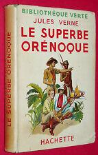 BIBLIOTHEQUE VERTE 1945 JULES VERNE LE SUPERBE ORENOQUE / HENRI FAIVRE