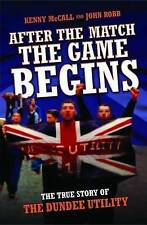 After the Match, the Game Begins, John Robb, Kenny McCall, New condition, Book