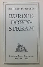 Europe Down-stream by Leonard O. Mosley 1940 First Edition