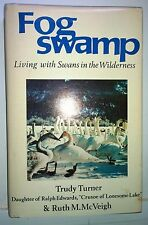 Fog Swamp: Living with Swans in the Wilderness, Turner & McVeigh, 1977, Hancock