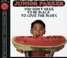 Junior Parker - You Don't Have to Be Black to Love the Blues [New CD] Canada - I