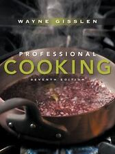 Professional Cooking, 7th Edition by Gisslen, Wayne. Hardcover Book.