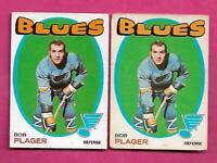 2 X 1971-72 OPC # 103 BLUES BOB PLAGER GOOD CARD (INV# C2452)