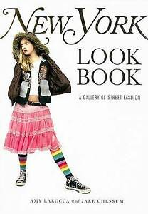 New York Look Book Larocca Amy & Chessum Jake Paperback 2007 FIRST EDITION