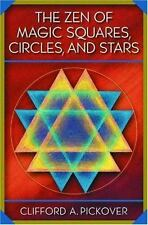 The Zen of Magic Squares, Circles, and Stars: An Exhibition of Surprising Struc