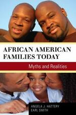 African American Families Today : Myths and Realities by Earl Smith and...