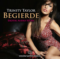 Begierde | Erotisches Hörbuch 1 CD von Trinity Taylor | blue panther books