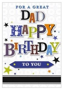 Dad Birthday Card ~ Happy Birthday ~ For A Great Dad By Greetings ~ Free P&P