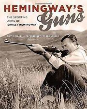 Hemingway's Guns: The Sporting Arms of Ernest Hemingway (Hardback)