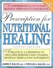 Prescription for Nutritional Healing Remedies Vitamins Herbs Food Minerals Balch