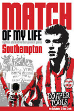 Match of My Life Southampton - 18 Saints Stars Relive Their Greatest Games book