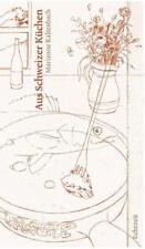 Aus Schweizer Küchen von Marianne Kaltenbach (2009, Gebundene Ausgabe)