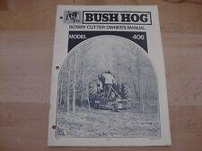 Bush Hog Rotary Cutter Operators Manual model 406 owners