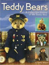Teddy Bears A Collectible History Of The Teddy Bear By Kathy Martin 2007 Book