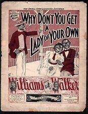 Why Don't You Get A Lady Of Your Own 1898 Williams & Walker Sheet Music