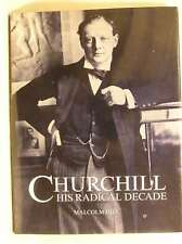 Churchill: The Radical Decade, 1901-11, Hill, Malcolm, Excellent Book