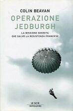 Operazione Jedburgh. La missione segreta che salvò la Resistenza francese