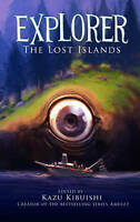 (Very Good)-Explorer: The Lost Islands (Explorer Series) (Paperback)-Kibuishi, K