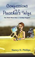 Confessions of a Preacher's Wife : You Need More Than a 12-Step Program by...