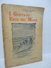 JACK LA BOLINA : I GIOVANI EROI DEL MARE - PARAVIA 1932 ILLUSTRATO