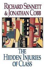 The Hidden Injuries of Class by Richard Sennett and Jonathan Cobb (1993,...