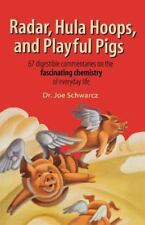 Radar, Hula Hoops, And Playful Pigs: 67 Digestible Commentaries On The Fascin...
