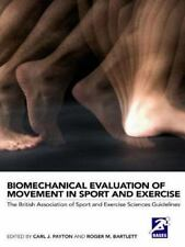 BIOMECHANICAL EVALUATION OF MOVEMENT IN SPORT AND EXERCISE - NEW PAPERBACK BOOK