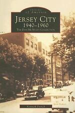 Images of America: Jersey City 1940-1960 : The Dan Mcnulty Collection by Kenneth