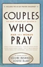 B001PO65ZO Couples Who Pray: The Most Intimate Act Between a Man and a Woman