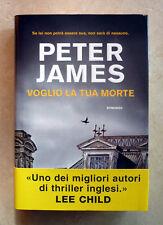 Peter James, Voglio la tua morte, Ed. Longanesi, 2015
