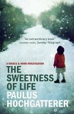 The Sweetness of Life, Hochgatterer, Paulus, Good Condition, Book